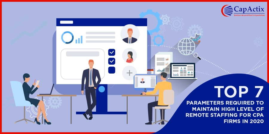 Top 7 Parameters required to maintain high level of Remote Staffing for CPA Firms in 2020