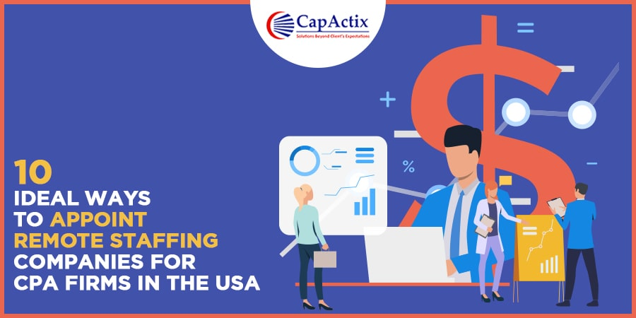 10 Ideal Ways to Appoint Remote Staffing Companies for CPA Firms in the USA