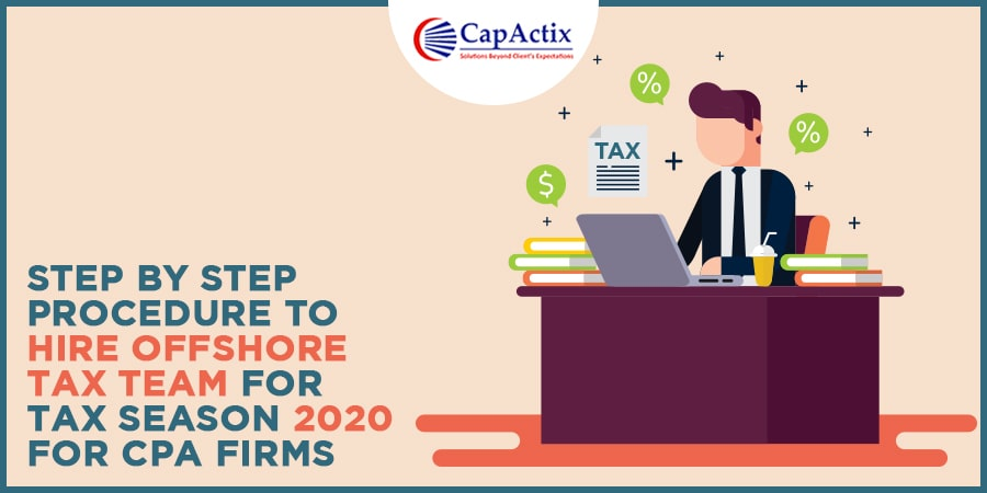 Step by Step Procedure to Hire Offshore Tax Team for Tax Season 2020 for CPA Firms