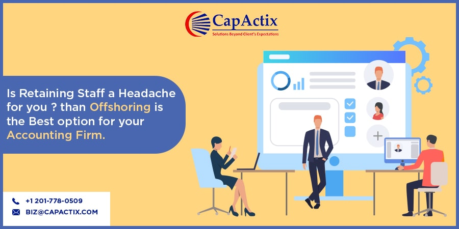 Offshoring Accounting Staff Is the Best Solution - When Retaining Your Staff Becomes a Headache