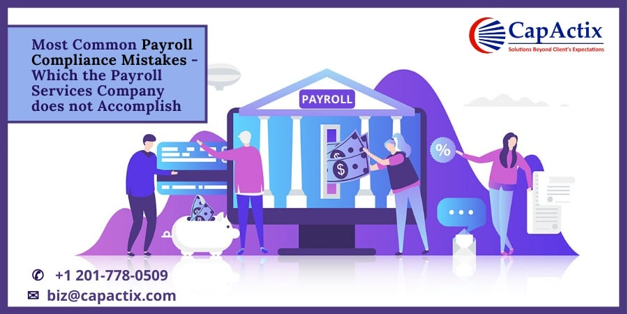 Common Payroll Compliance Mistakes That Payroll Services Company Should Not Commit