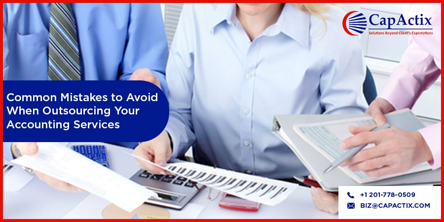 Common Mistakes That One Commit While Outsourcing Accounting Services