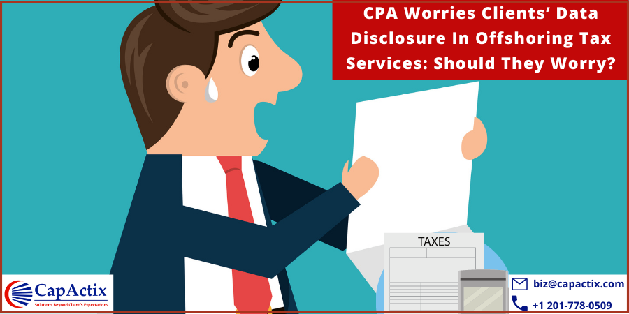 CPA Worries Clients' Data Disclosure In Offshoring Tax Services: Should They Worry?