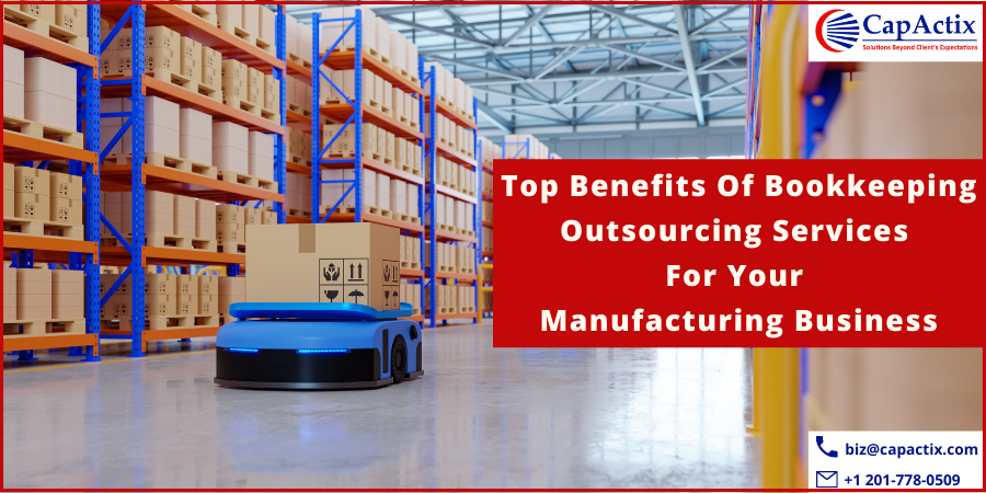 Top Benefits of Bookkeeping services for manufacturing Business